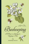 Beekeeping: A Primer on Starting & Keeping a Hive - Dominique De Vito