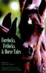 Forelocks, Fetlocks & Horse Tales - Kim Marie Wood