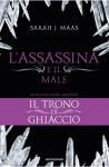 L'Assassina e il Male (Il Trono di Ghiaccio 03) - Sarah J. Maas