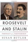 Roosevelt and Stalin: Portrait of a Partnership - Susan Butler