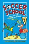 Soccer School Season 3: Where Soccer Explains (Tackles) the World - Alex Bellos