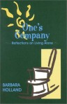 One's Company: Reflections On Living Alone - Barbara Holland
