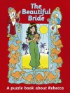 The Beautiful Bride: A Puzzle Book about Rebekah - Rosalind Woodman