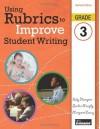 Using Rubrics to Improve Student Writing, Grade 3 - Sally Hampton, Sandra Murphy, Margaret Lowry
