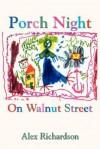 Porch Night on Walnut Street - Alex Richardson