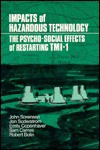 Impacts of Hazardous Technology: The Psycho-Social Effects of Restarting Tmi-1 - John Sorensen