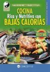 Cocina Rica y Nutritiva Con Bajas Calorias - Equipo Editorial, Equipo Editorial Staff