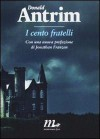 I cento fratelli - Donald Antrim, Jonathan Franzen, Matteo Colombo