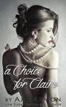 A Choice for Claire - AJ Harmon