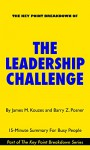 The Leadership Challenge: How to Make Extraordinary Things Happen in Organizations | 15-Minute Summary For Busy People: The Leadership Challenge - James M. Kouzes, Barry Z. Posner, Key Point Breakdowns