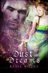 Dust of Dreams - Renee Wildes