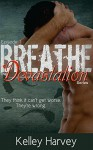 Breathe: Episode 1 of The Devastation Series - Kelley Harvey, Alexandria Harvey