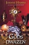 Gods Dwazen - Joanne Harris