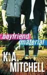 Boyfriend Material (Ethan & Wyatt) - K.A. Mitchell