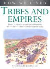 How We Lived: Tribes and Empires - John Haywood