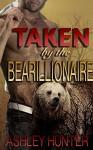 Romance: Taken by the Bearillionaire: A BBW Paranormal Shape Shifter Romance Standalone - Ashley Hunter