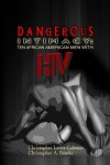 DANGEROUS INTIMACY: Ten African American Men with HIV - Christopher Coleman, Christopher Brooks