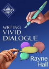 Writing Vivid Dialogue: Professional Techniques for Fiction Authors (Writer's Craft Book 16) - Rayne Hall