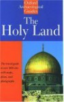 The Holy Land: An Oxford Archaeological Guide from Earliest Times to 1700 - Jerome Murphy-O'Connor