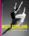 Misty Copeland: Power and Grace - Richard Corman, Cindy Bradley