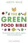 The Green Food Bible - Judith Wills