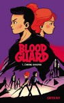 Blood Guard 1 - L'Ordre sinistre: L'Ordre sinistre (Aventure) (French Edition) - Carter Roy, Christophe Rosson