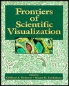Frontiers of Scientific Visualization - Clifford A. Pickover, Stuart K. Tewksbury