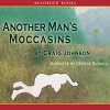Another Man's Moccasins: A Walt Longmire Mystery - Craig Johnson, George Guidall
