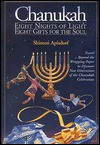 Chanukah: Eight Nights of Light, Eight Gifts for the Soul - Shimon Apisdorf