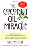 The Coconut Oil Miracle - Bruce Fife, John J. Kabara