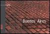 Buenos Aires Esencial / Essential - Julian de Dios