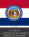 A History of the Pioneer Families of Missouri - W.M.S. Bryan