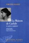 La maison de Carlyle et autres esquisses - Virginia Woolf