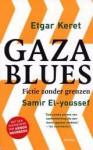 Gaza Blues - Etgar Keret, Samir El-Youssef, Anneke Bok, Ruben Verhasselt