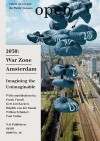 Open 18: 2030 War Zone Amsterdam: Imagining the Unimaginable - Jorinde Seijdel, Liesbeth Melis