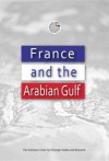 France and the Arabian Gulf - Emirates Center for Strategic Studies an, The Emirates Center for Strategic Studies and Research