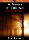 Forest of Corpses (Alexander Spider Mystery) - P.A. Brown