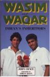 Wasim and Waqar - John Crace