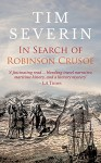 In Search of Robinson Crusoe - Tim Severin