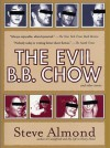The Evil B.B. Chow and Other Stories - Steve Almond