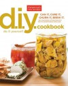 The America's Test Kitchen Do-It-Yourself Cookbook: 100+ Foolproof Kitchen Projects for the Adventurous Home Cook - The Editors at America's Test Kitchen