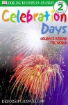 Celebration Days: Holidays Around the World - Deborah Chancellor