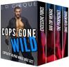 Cops Gone Wild (Explicit Alpha Male Box Set) - Jacqueline D Cirque