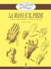 Arte e Tecnica del Disegno - 5 - La mano e il piede (Disegno e tecniche pittoriche) (Italian Edition) - Giovanni Civardi