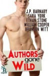 Authors Gone Wild - Brandon Witt, Ethan Stone, William Cooper, J.P. Barnaby, Sara York