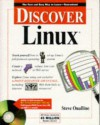 Discover Linux [With CDROM] - Steve Oualline