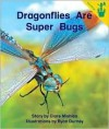 Dragonflies Are Super Bugs - Clare Mishica