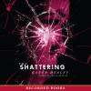 The Shattering - Karen Healy, Saskia Maarleveld