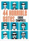 44 Horrible Dates - Eddie Campbell