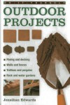 Do-It-Yourself Outdoor Projects: A Practical Guide to Planning and Shaping Your Garden, and Building the Features Yourself (Do-It-Yourself (Lorenz Books)) - Jonathan Edwards